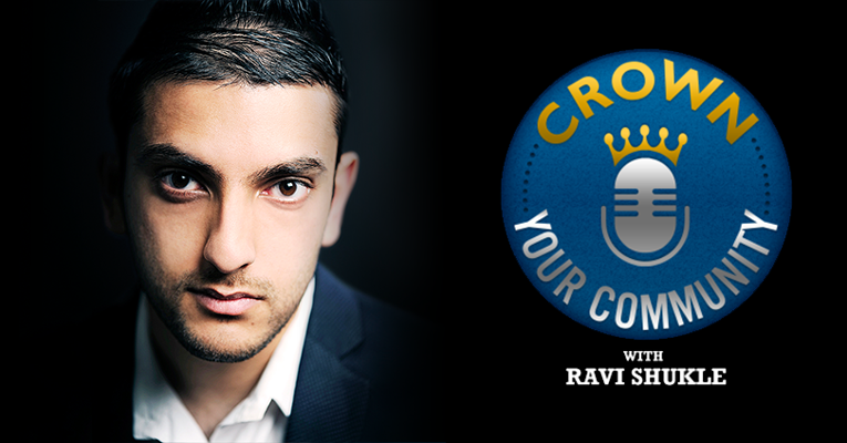Ravi Shukle Crown Your Community Podcast Show